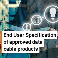 End user specification of approved data cable products