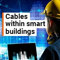 Cable design considerations for the digital building
