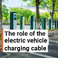 The role of the charging cable with the electric vehicle market