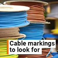 Cable markings and identification you should always look for